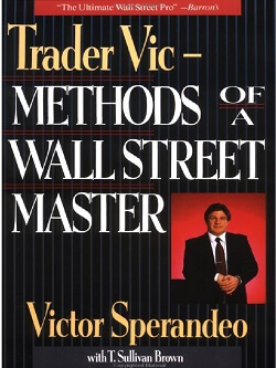 Trader vic methods of a Wall street master by Victor Sperandeo PDF