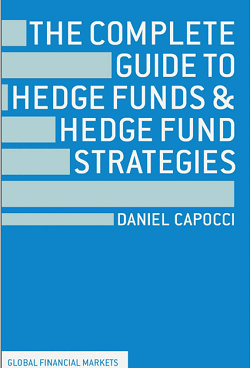 The Complete Guide to Hedge Funds and Hedge Fund Strategies PDF