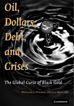 Oil, Dollars, Debt, and Crises_ The Global Curse of Black Gold